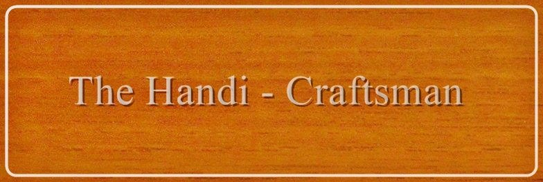 Welcome to The Handi Craftsman Blog!