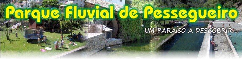 ::: Parque Fluvial de Pessegueiro :::   o paraiso começa aqui