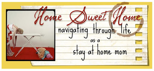 Home Sweet Home:  Navigating Through Life as a Stay At Home Mom