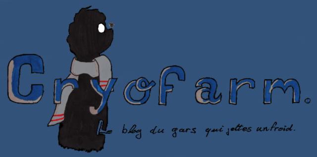Cryofarm - Le blog du gars qui jette un froid