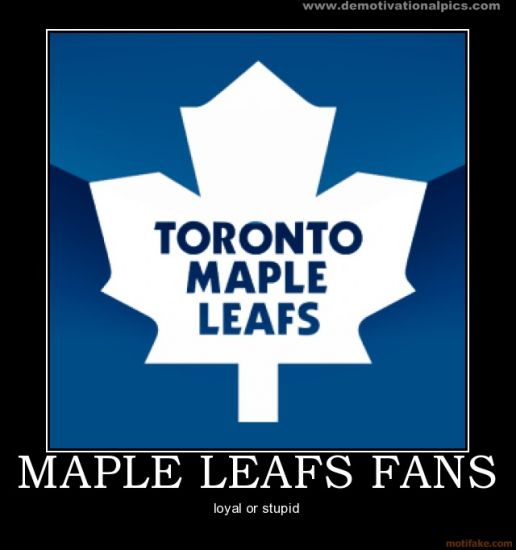 normal_maple-leafs-fans-demotivational-poster-1236819783.jpg