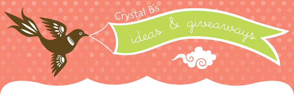 Crystal B's Ideas and Giveaways
