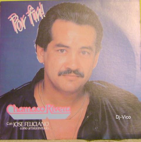Chamaco Rivera:Por Fin..Con Jose Feliciano Como Artista Invitado