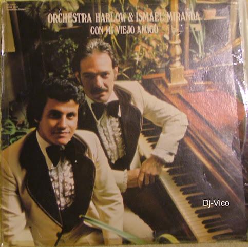 Larry Harlow & Ismael Miranda : Con Mi Viejo Amigo