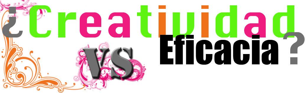 ¿Creatividad Vs Eficacia?