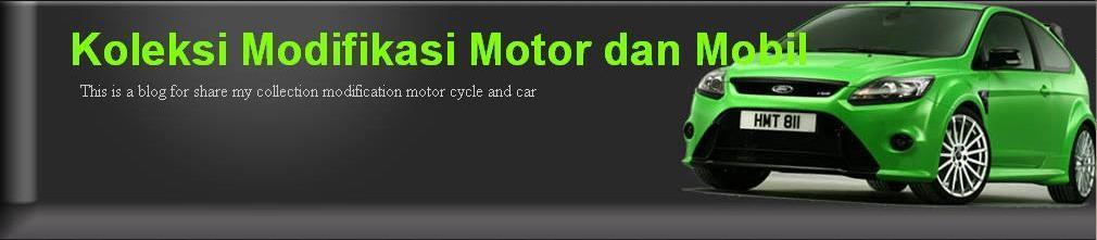 Koleksi Modifikasi Motor dan Mobil