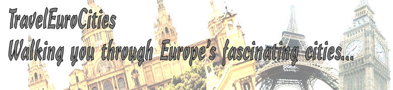 TravelEuroCities - Walking you through Europe's fascinating cities...