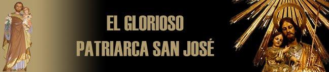 EL GLORIOSO PATRIARCA SAN JOSÉ