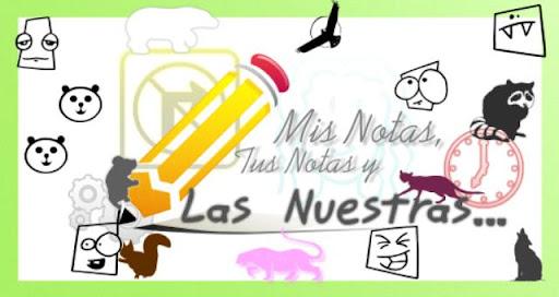 Mis Notas, Tus Notas y Las Nuestras...