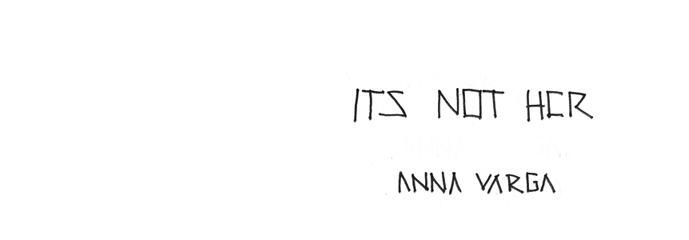 ANNA VARGA ¬ say.hello.to.anna.varga@googlemail.com