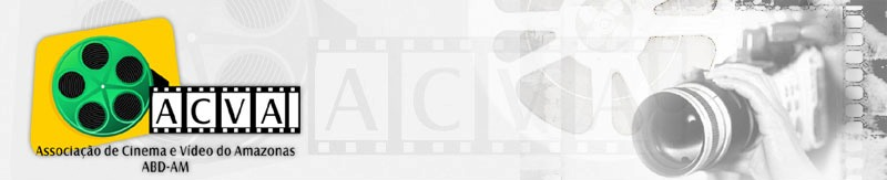 ACVA - ASSOCIACAO DE CINEMA E VIDEO DO AM - ABD AM