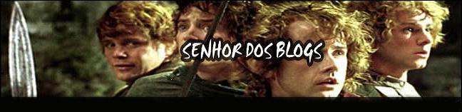 SENHOR DOS BLOGS