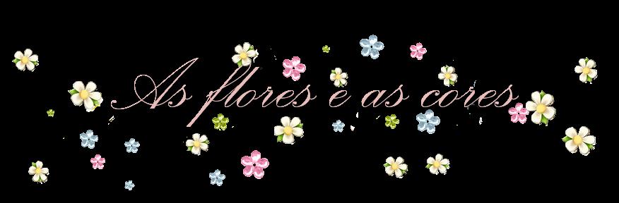 ' As flores e as cores '