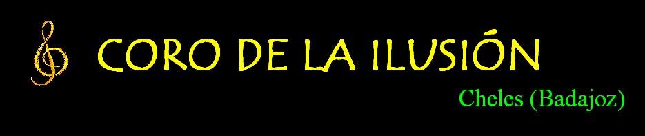 CORO DE LA ILUSION (CHELES)