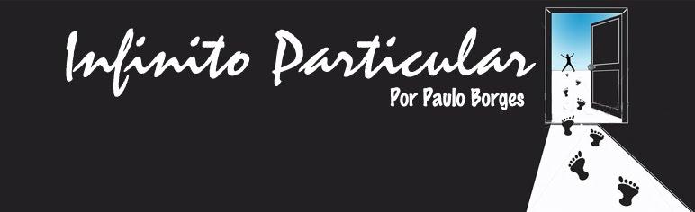 Infinito Particular - Por Paulo