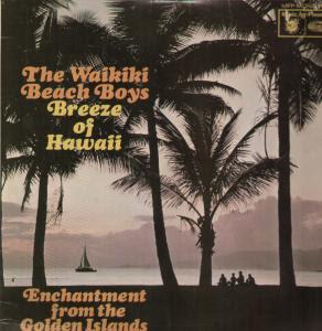 The Waikiki Beach Boys Breeze Of Hawaii