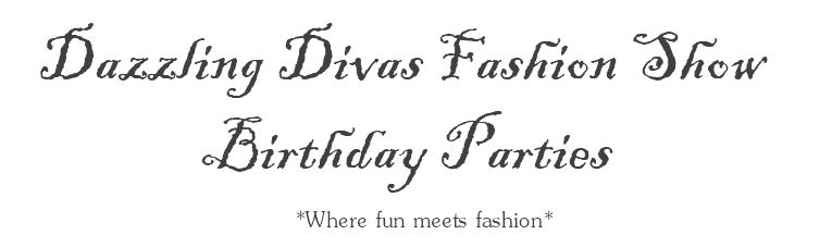 Dazzling Divas Fashion Show Birthday Parties