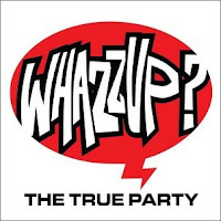 The True Party - Whazzup!