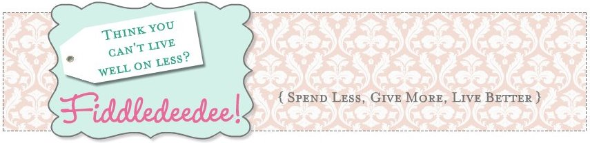 FiddledeedeeMom - Spend Less, Give More, Live Better