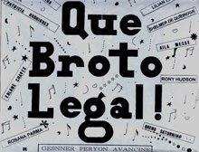 Que Broto Legal