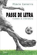 """""""PASSE DE LETRA"""", de Flávio Carneiro."""
