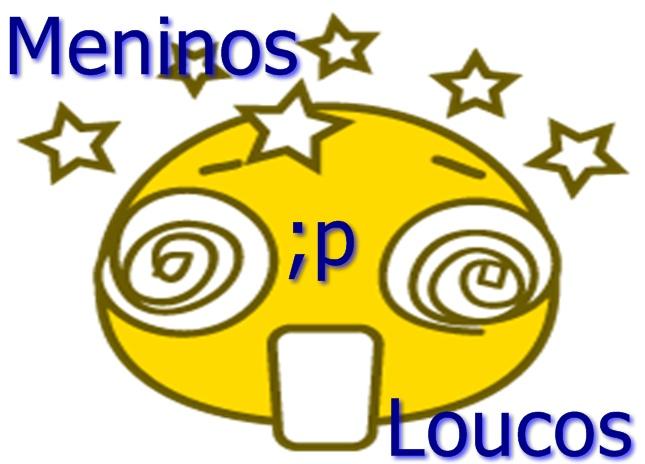 .::Meninos Loucos::.