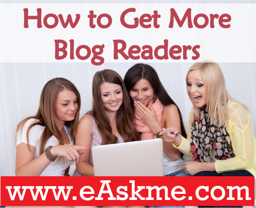 How to Get More Blog Readers and Keep Them : eAskme
