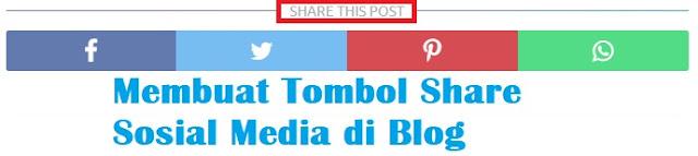cara memasang tombol share sosial mediam keren plus whatsapp di blog blogspot