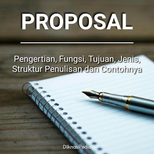 Pengertian Proposal: Fungsi, Tujuan, Jenis Proposal, Struktur Penulisan & Contohnya