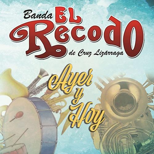 Banda El Recodo – Ayer Y Hoy (Álbum 2017)