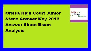 Orissa High Court Junior Steno Answer Key 2016 Answer Sheet Exam Analysis