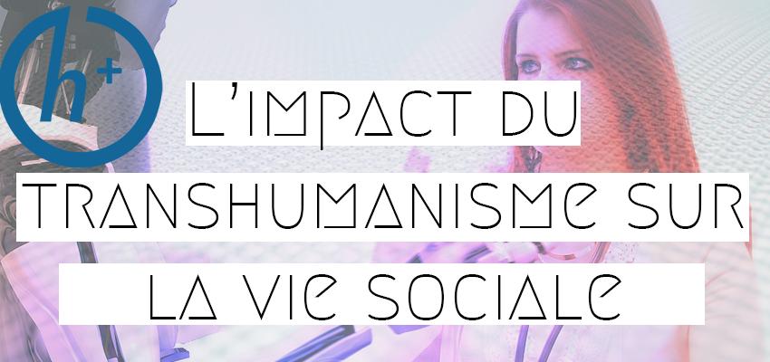 L'impact du transhumanisme sur la vie sociale