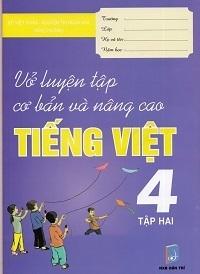 Vở Luyện Tập Cơ Bản Và Nâng Cao Tiếng Việt Lớp 4 Tập 2 - Đỗ Việt Hùng