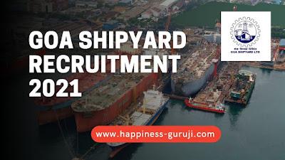Goa Shipyard Ltd Recruitment 2021 - Apply Online for 137 Vacancy