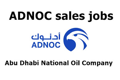 Abu Dhabi National Oil Company (ADNOC): Job Opportunities ADNOC sales jobs April 2021