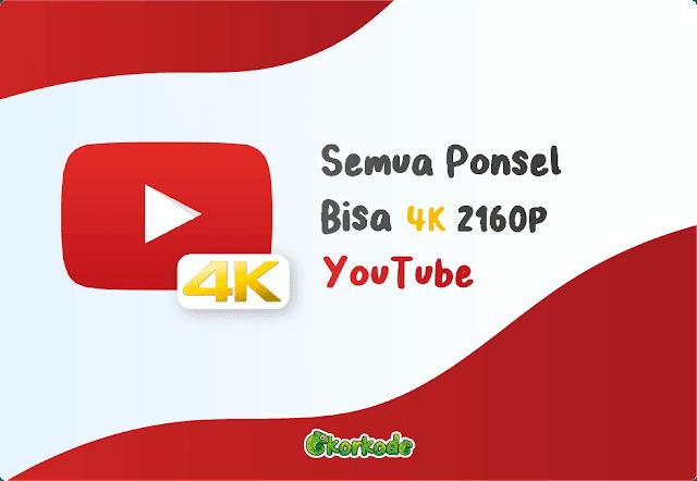 YouTube bisa 4K 2160p di Semua HP