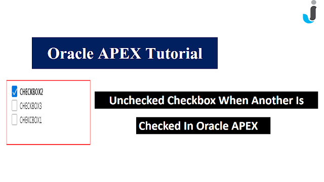 Unchecked Checkbox When Another Is Checked in Oracle APEX