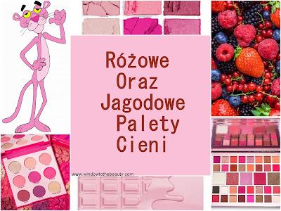 Różowe Oraz Jagodowe Palety Cieni Dostępne Na Rynku