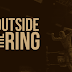 Outside the Ring #1 - O fenômeno fenomenal