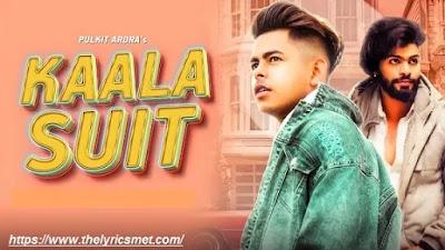 Kaala Suit Song Lyrics | Pulkit Arora Feat. Saurabh Tanwar | Kaka | Latest Haryanvi Songs 2020
