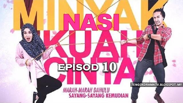 Drama Nasi Minyak Kuah Cinta – Episod 10