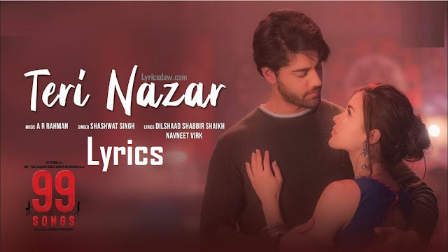 https://www.lyricsdaw.com/2020/03/99-songs-teri-nazar-lyrics.html