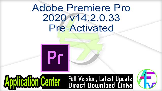 Adobe Premiere Pro 2020 v14.2.0.33 Pre-Activated