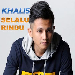 Khalis - Selalu Rindu MP3