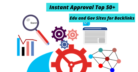 Instant Approval Top 50+ Edu and Gov Sites for Backlinks