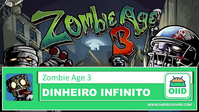 Zombie Age 3 – APK MOD HACK – Dinheiro Infinito