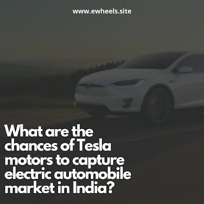 Tesla motors to capture electric automobile market in India