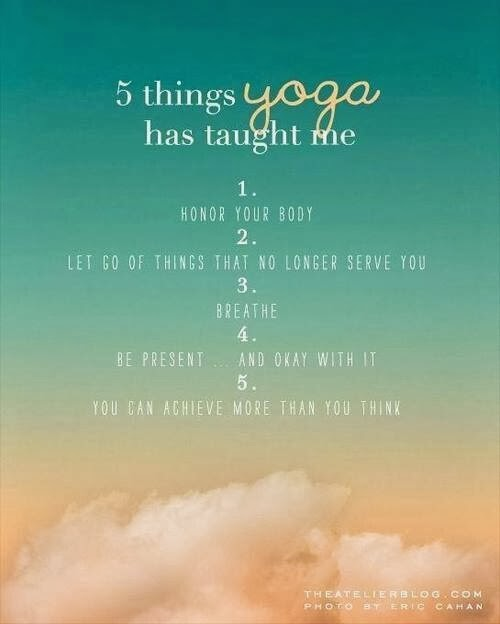 5 things yoga has taught me. 1. Honor your body. 2. Let go ...