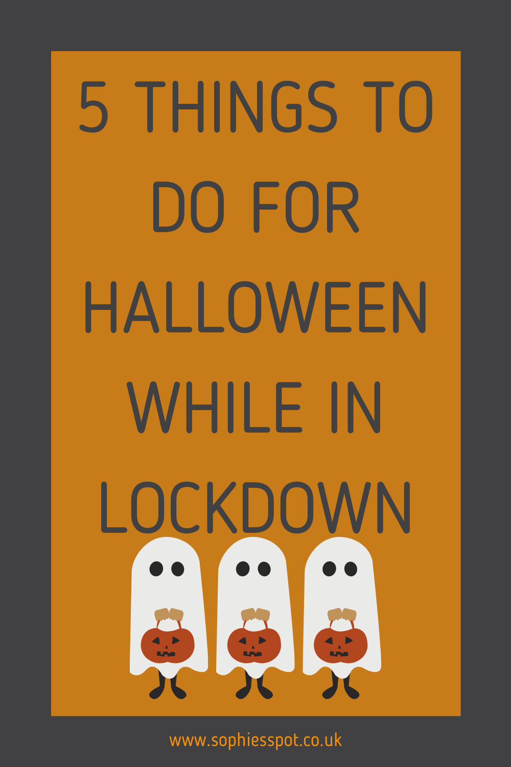 "Graphic saying ""5 things to do for halloween during lockdown"" with three little kids dressed as ghosts underneath"