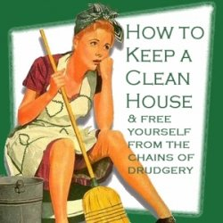 A woman how to keep a clean house free yourself from How to keep house clean